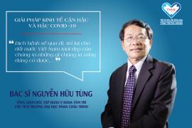 Bác sỹ Nguyễn Hữu Tùng nêu giải pháp kinh tế cận hậu và hậu Covid-19